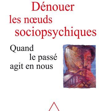 Couverture Dénouer les noeuds psychosociologiques